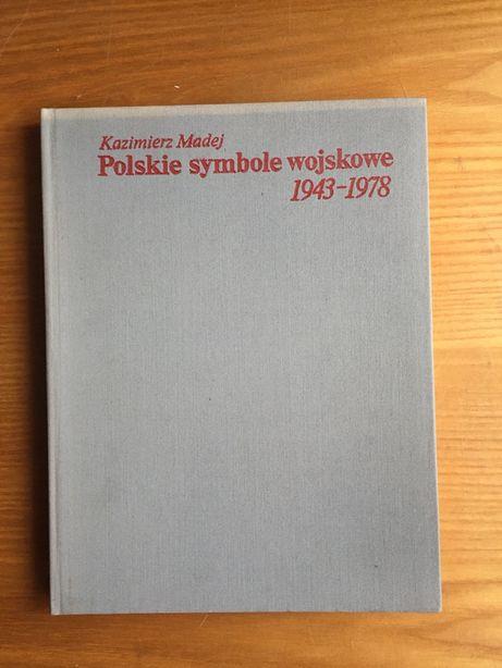 Polskie Symbole Wojskowe 1943 - 1978 - Kazimierz Madej
