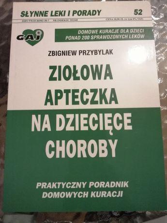 Ziołowa apteczka na dziecięce choroby Zbigniew Przybylak 2007