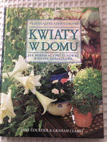 Ksiazka Kwiaty w domu jak dbac i pielegnowac rosliny w domu
