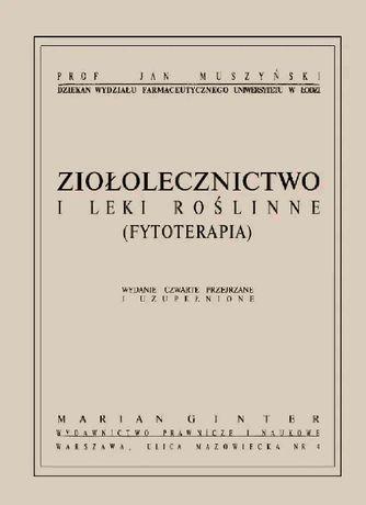 Muszyński Jan - ZIOŁOLECZNICTWO i Leki Roślinne