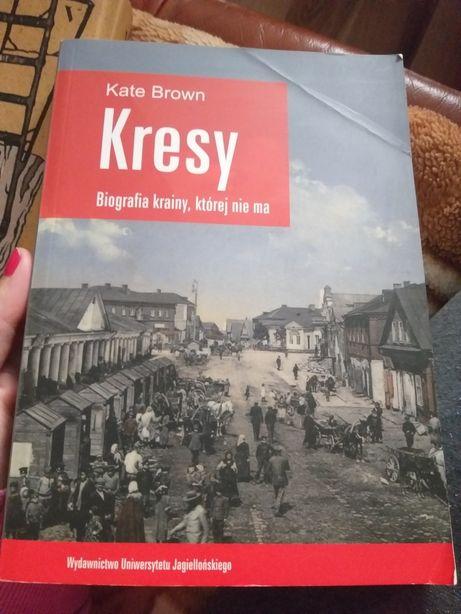 Kate Brown - Kresy Biografia krainy, której nie ma