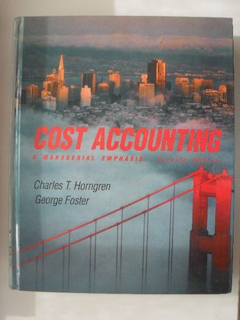 Cost Accounting - a managerial emphasis