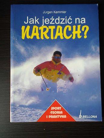 Jak jeździć na nartach - Sport teoria i praktyka - Kemmler