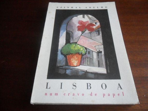 """""""Lisboa, num Cravo de Papel"""" de Azinhal Abelho"""
