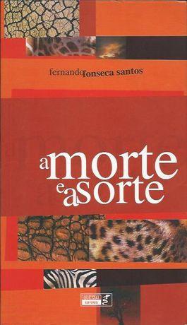 A morte e a sorte_Fernando Fonseca Santos_Quetzal
