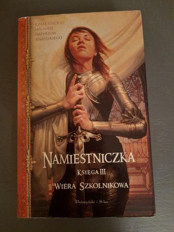 """Wiera Szkolnikowa """"Namiestniczka"""" księga III"""