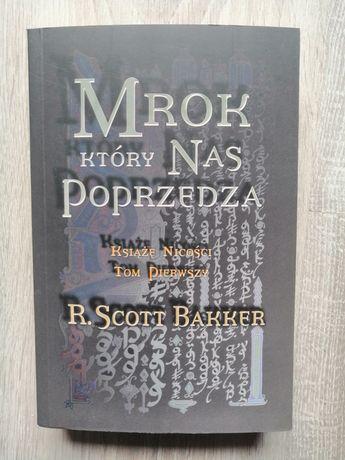 Mrok który nas poprzedza Scott Bakker Książę Nicości tom 1