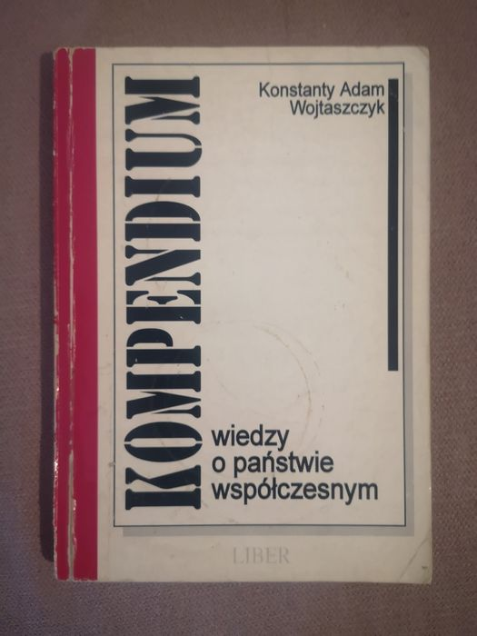 Kompendium wiedzy o państwie współczesnym Konstanty Adam Wojtaszczyk Warszawa - image 1