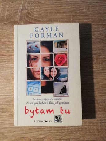 Byłam tu  Gayle Forman