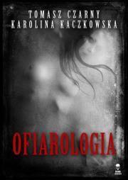 Ofiarologia Autor: Czarny Tomasz Kaczkowska Karolina