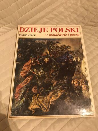 Dzieje Polski w malarstwie i poezji Janusz Wałek