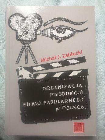 Zabłocki - Organizacja produkcji filmu fabularnego w Polsce