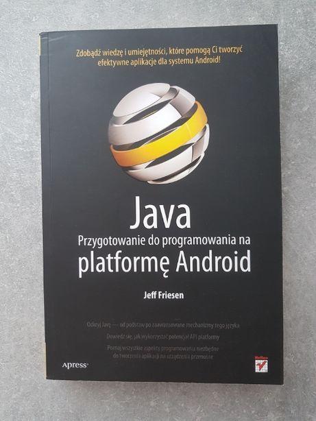Java. Przygotowanie do programowania na platformę Android - J. Friesen