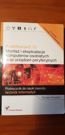 Kwalifikacja E.12. Montaż i eksploatacja komputerów Technik informaty