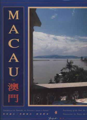 Macau Património do Passado, do Presente e para o Futuro