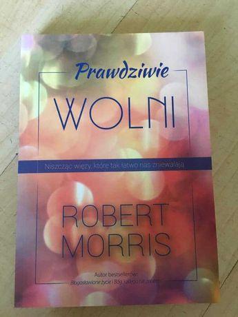 Prawdziwie wolni - Robert Morris