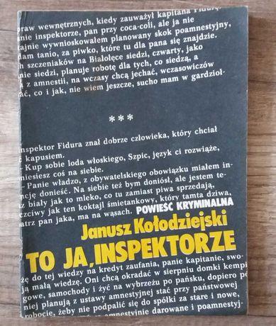 To ja, Inspektorze - Janusz Kołodziejski