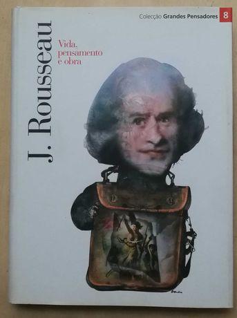 j. rousseau, vida, pensamento e obra