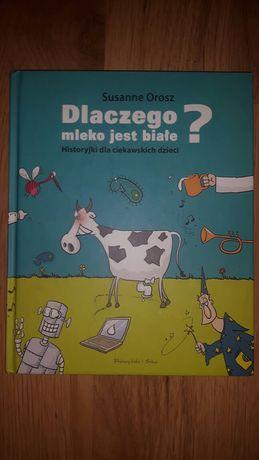 Książka,,Dlaczego mleko jest białe?