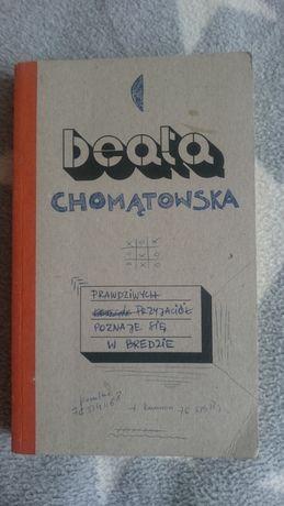 Beata Chomątowska - Prawdziwych przyjaciół poznaje się w Bredzie