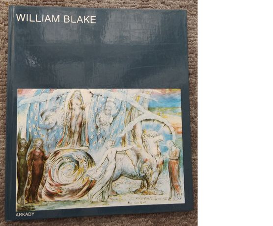 William Blake. W kręgu sztuki.