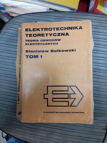 """""""Elektrotechnika teoretyczną t.I i II """" S.Bolkowski"""