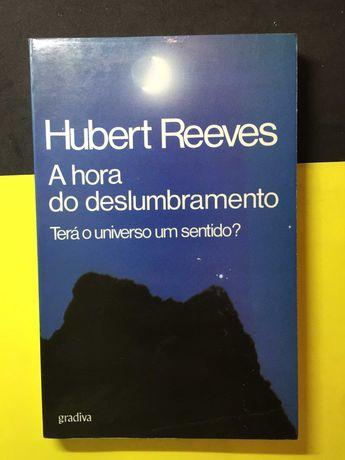 Hubert Reeves - A Hora do Deslumbramento (Portes CTT Grátis)