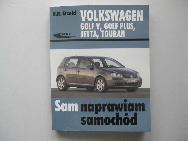 VW GOLF V Sam naprawiam VW TOURAN Naprawa VW Jetta