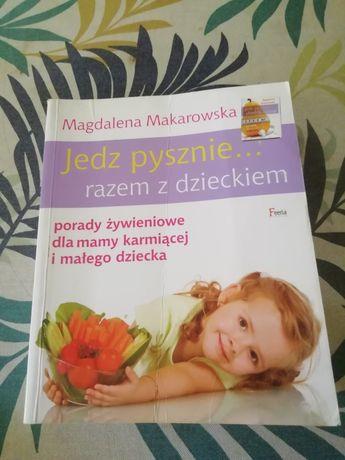 Sprzedam książke Jedz pysznie razem z dzieckiem. Makarowska
