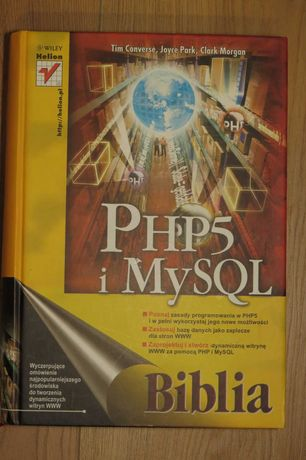 PHP5 i Mysql. Biblia. T. Converse J. Park C.Morgan (HELION 2005)