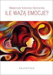 Ile ważą emocje Autor: Małgorzata Kuberska-Kędzierska