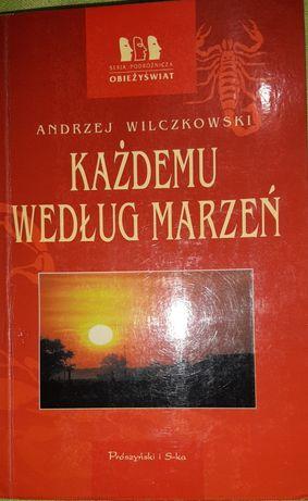 Andrzej Wilczkowski - Każdemu według marzeń. Seria Obieżyświat