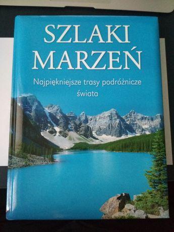 Szlaki marzeń - Najpiękniejsze trasy podróżnicze świata - Ulrike Schöb