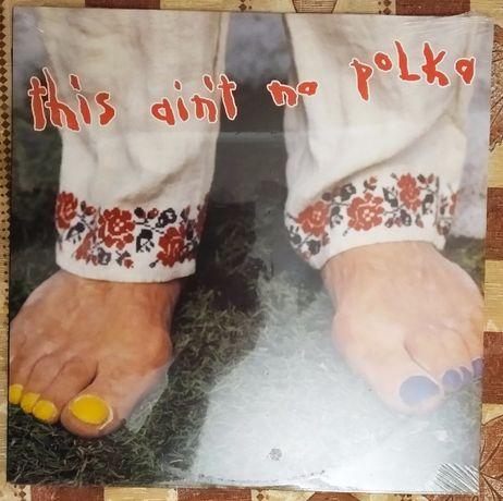 Vinyl Вінілова платівка вініл This ain't no polka