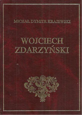 Wojciech Zdarzyński, życie i przypadki swoje opisujący