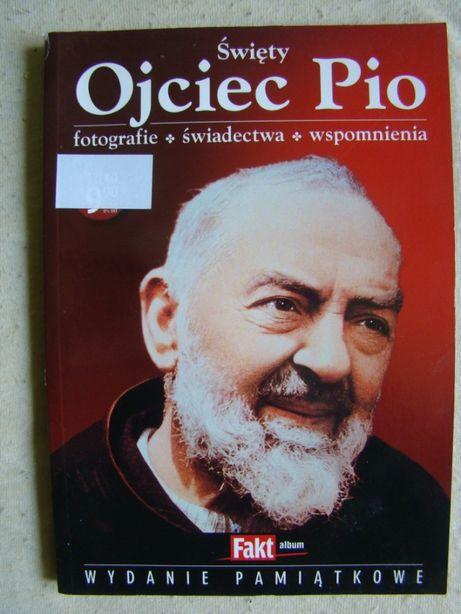 Święty Ojciec Pio Fotografie, świadectwa, wspomnienia wyd. Pamiątkowe