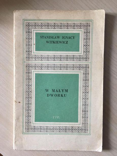 Stanisław Ignacy Witkiewicz W małym dworku PIW 1972