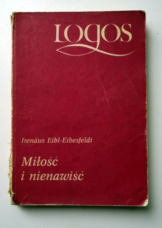"""Irenaus Eibl-Eibesfeldt """"Miłość i nienawiść"""" // ewolucja zachowanie"""