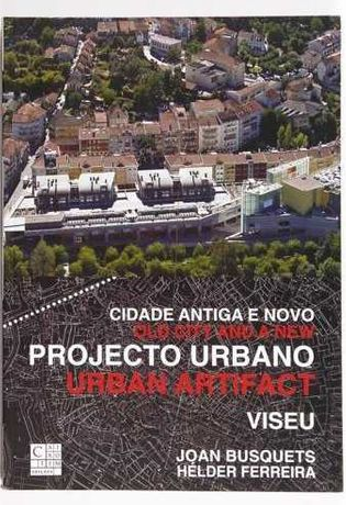 Cidade antiga e novo projecto urbano: Viseu