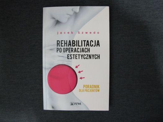 Rehabilitacja po operacjach estetycznych Jacek Szwedo