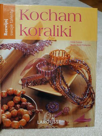 """""""Kocham koraliki"""" książka o robieniu biżuterii"""