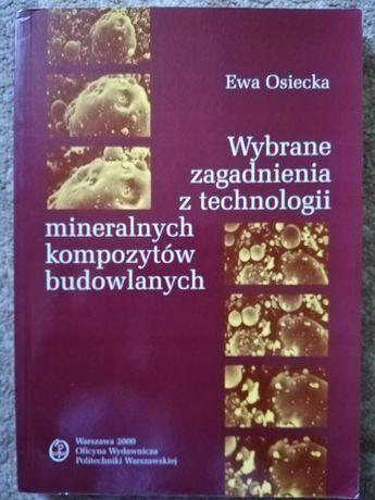 Wybrane zagadnienia z technologii mineralnych kompozytów Ewa Osiecka