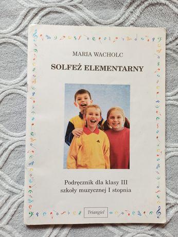 """Solfeż elementarny"" Maria Wacholc"