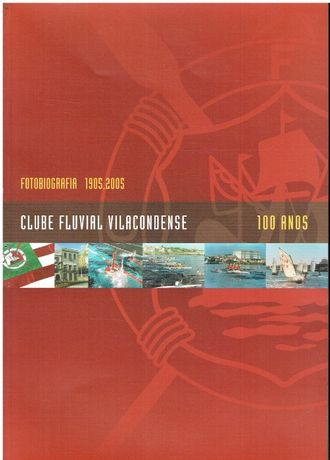 6946 Clube Fluvial Vilacondense : fotobiografia : 1905/2005
