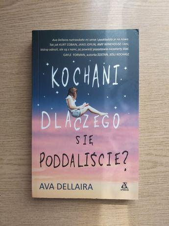 Ava Dellaira - Kochani dlaczego się poddaliście?