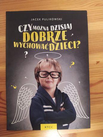 Czy można dzisiaj dobrze wychować dzieci? Jacek Pulikowski audiobook