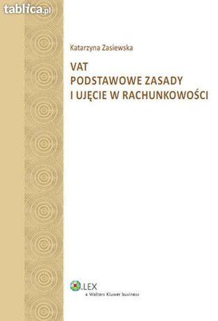 VAT podstawowe zasady i ujęcie w rachunkowości wydanie 2012 Zasiewska