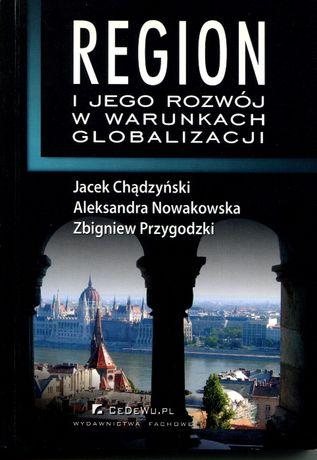 Region i jego rozwój w warunkach globalizacji Chądzyński Nowakowska