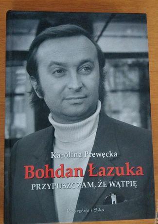 """""""Bohdan Łazuka, przypuszczam, że wątpie"""" K. Prewęcka"""