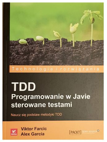 TDD Programowanie w Javie sterowanie testami. V. Farcic, A. Garcia